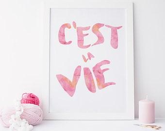 Inspirational quote print - inspirational quote wall art - c'est la vie - quote art - motivational poster - typography print - zen quote