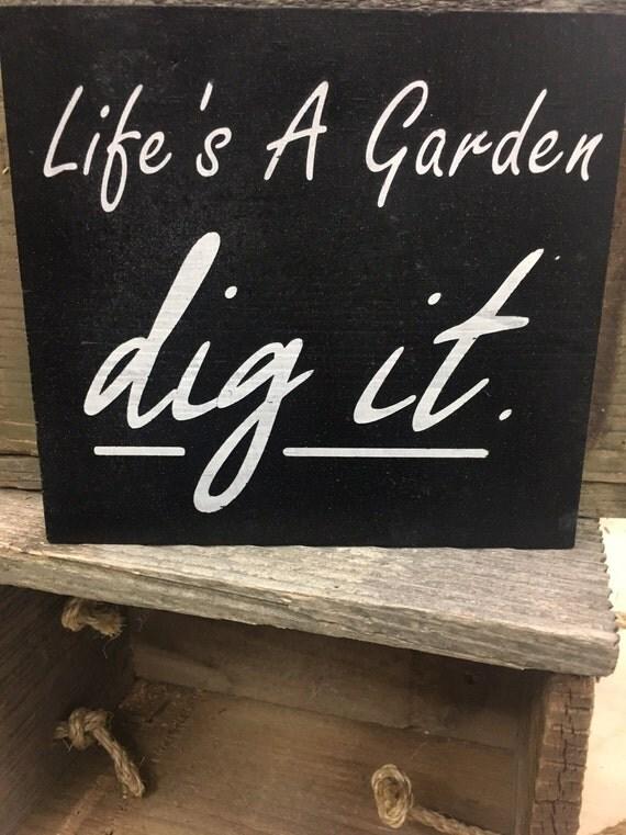 Life Is A Garden Dig It Spring Wood Sign Motivation