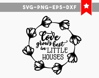 love grows best svg, little houses svg, home family quotes svg, wood signs sayings, svg file for cricut, love grows best sign commercial use