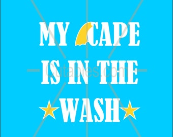 My Cape is in the Wash SVG