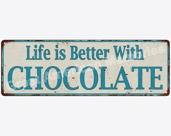 Life is Better With CHOCOLATE Vintage Look Metal Sign 6x18 6180645