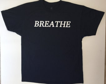 Breathe T-shirt, Yoga, exercise, running, cardio, Cranial Sacral Therapy, Reiki, Meditation, enlightenment,