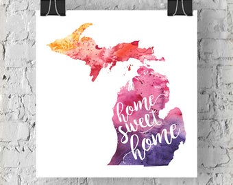 Michigan Home Sweet Home Art Print, MI Watercolor Home Decor Map Print, Giclee State Art, Housewarming Gift, Moving Gift, Hand Lettering