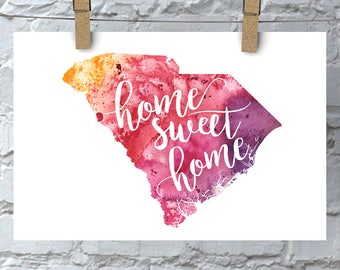 South Carolina Home Sweet Home Art Print, SC Watercolor Home Decor Map Print, Giclee State Art, Housewarming or Moving Gift, Hand Lettering