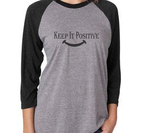 Keep It Positive 3/4 Sleeve Unisex baseball Tee