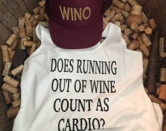 Does running out of wine count as cardio? Wine/wino/trucker hat/tank