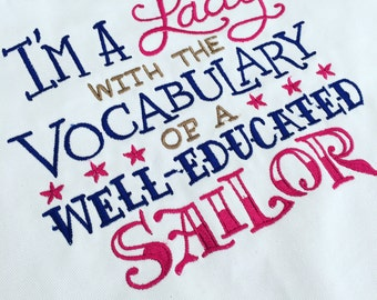 "Sassy Kitchen Apron ""I'm a lady with the vocabulary of a well-educated sailor"" on White or Black, choice of Embroidery Colors SHIPS FREE"
