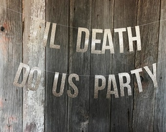Til Death Do Us Party glitter banner