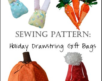 Sewing Pattern: Holiday Gift Treat Bags (Easter, Christmas, Halloween, Thanksgiving) Pumpkin Carrot Santa Hat Easter Bunny Bag