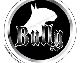"Bull Terrier ""Bully"" 4"" Circle Gloss Vinyl Decal"