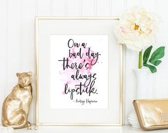 On A Bad Day There's Always Lipstick | Audrey Hepburn Quote | Downloadable Print | Instant Download | Gallery Wall | Printable