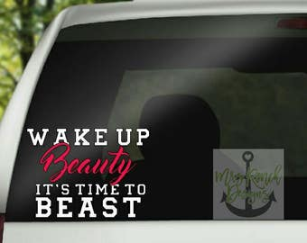 Wake up Beauty it's time to Beast Decal/Strong Woman/Fit Woman/Woman Workout