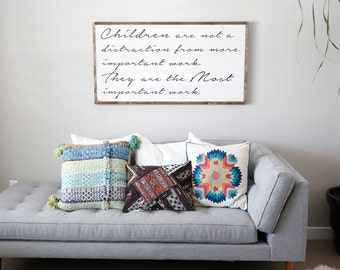 HUGE Farmhouse Signs 4' x 2'- Children are the most important work.
