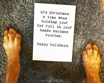Christmas Card, Holiday Card, Funny Christmas Card, Greeting Card, Blank Inside,Sarcastic Holiday Card, Card for Him, Card for Her, Fat Roll
