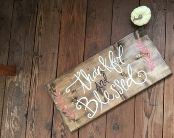 Thankful & Blessed // wood sign.