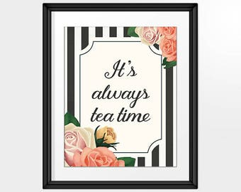 It's always tea time, Inspirational Quote, Tea Lover, Printable Art, Quote Art, INSTANT DOWNLOAD
