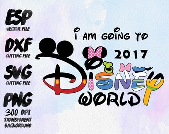 i am going to Disney World 2016 Clipart , SVG Cutting , ESP Vectors files , T shirt , iron on , sticker ,Personal Use