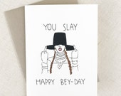 YOU SLAY Happy Bey Day Funny Bey Birthday Card, Card for Girlfriend, Card for Her, Gay Card, Card for Boyfriend, Card for Friend