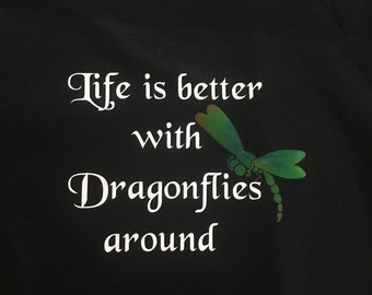 Life is better with Dragonflies