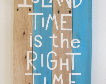 Island Time is the Right Time