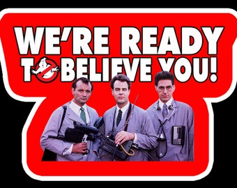 """80's All Time Classic Ghostbusters Commercial """"We're Ready To Believe You!"""" custom tee Any Size Any Color"""