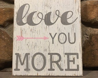 Love you more painted wood sign. Valentine's Day