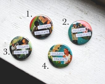 COLLAGE GRADUATE - 1.5 Inch Pin Back Button