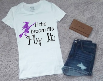 If the Broom Fits Fly It Glitter Graphic Tee, Women's T-Shirt, Halloween Shirt, Vinyl Printed Tee, Women's Tee, Personalize, Customizable