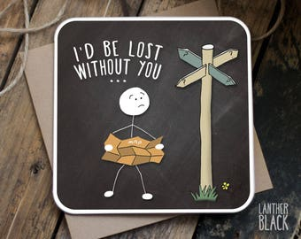 Lost without you card / Cute cards / Love cards / Valentines card / Anniversary card / Funny love card / SM23