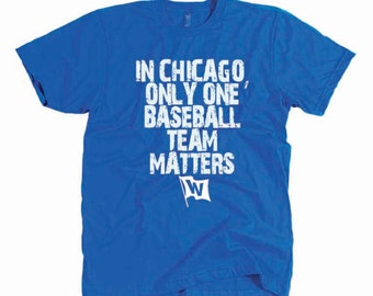 2017 Chicago Cubs Shirt - Fly the W 2016 - In Chicago Only One Baseball Team Matters - Rizzo Baez