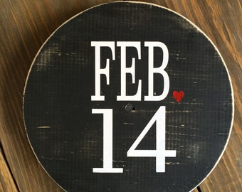 Valentine's Day rustic sign / February 14th sign / black and white sign / heart sign