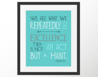 Aristotle Philosophy Quote Print Art Print Self Improvement Excellence Habit Inspirational Motivational Decorative Print