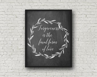 Forgiveness Is The Final Form Of Love, Printable Art, Chalkboard Sign, Chalkboard Art, Kitchen Decor, Kitchen Sign, Faith Print, Digital Art