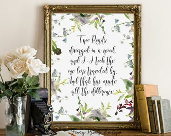 Two Roads diverged in a wood, The Road Not Taken,Robert Frost Quote Print, Literary Quote Print, Motivational printable  Travel Quote art