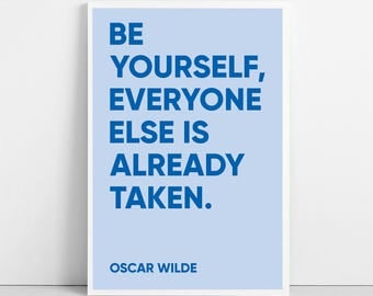 Be Yourself Everyone Else Is Already Taken, Oscar Wilde Quote Print, Inspirational Words Text Wall Art, Printable Poster, Digital Download