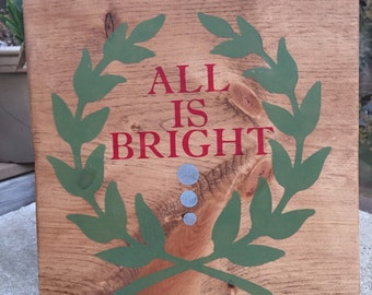All is bright wood Sign,Holiday wood plaque,Hanging Wood Sign,Rustic Christmas wood Decor,Gallery wall art,Mantle decor,Typography art