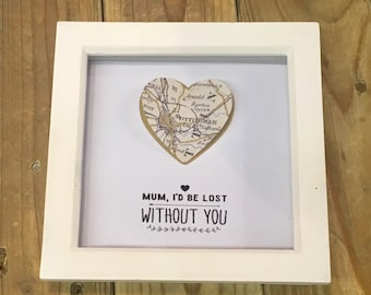 Mum I'd be lost without you- Personalised Map Picture- Mothers Day gift- Birthday Gift