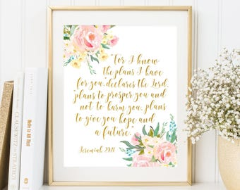 For I know the plans I have for you Jeremiah 29:11 Bible Verse Art Scripture wall art Faith Quote Christian Print Floral Nursery Wall Art