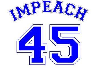 Impeach 45   Impeach Trump decal