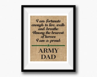 Army Dad Gift, Proud Army Dad, Army Gift for Dad, Army Soldier Dad, Gift for Army Dad, Military Parent,  Proud Army, Burlap Print
