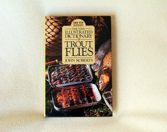 The New Illustrated Dictionary of Trout Flies by John Roberts - 1st Edition