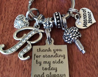 Matron-Of-Honor Gift, Matron Of Honor Keychain, Personalized Matron Of Honor Gift, Gifts For Matron Of Honor, Thanks For Standing By My Side