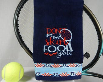 "Navy Or Pick Your Color ""Don't let the skirt"" Tennis Towel"