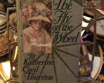 The Fly on the Wheel, Katherine Cecil Thurston, antique book, vintage book, literature, ladies fiction