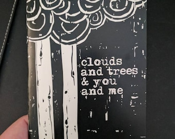 Clouds and Trees & You and Me - 32 page illustrated zine. A poetic tale on similarities between you and me and clouds and trees.
