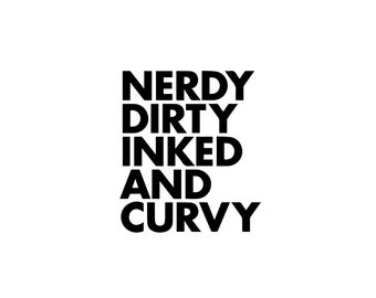 Nerdy Dirty Inked & Curvy Decal - Inked / Yeti Decal / Tattoo / Wall Decal