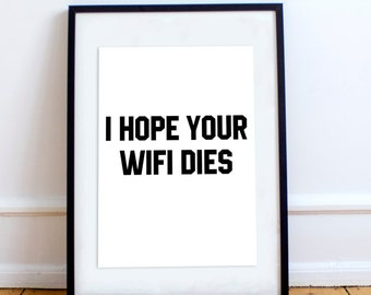 i hope your wi fi dies wall art frame poster stp265 - Wifi Photo Frame