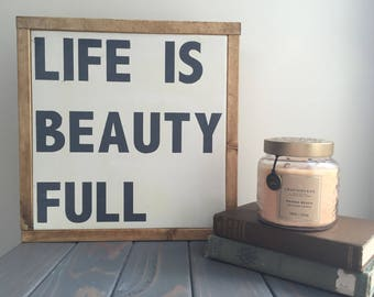 Life is Beauty Full || Wood Sign