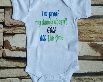 newborn boy shirt - proof daddy doesnt GOLF all the time - baby shower gift - newborn boy take home outfit - newborn boy photo outfit