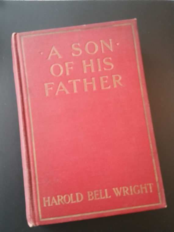 A SON of HIS FATHER by Harold Bell Wright | 1925 Edition - D. Appleton & Co | Western Genre | Antique Red Book